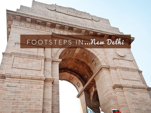Footsteps in… New Delhi