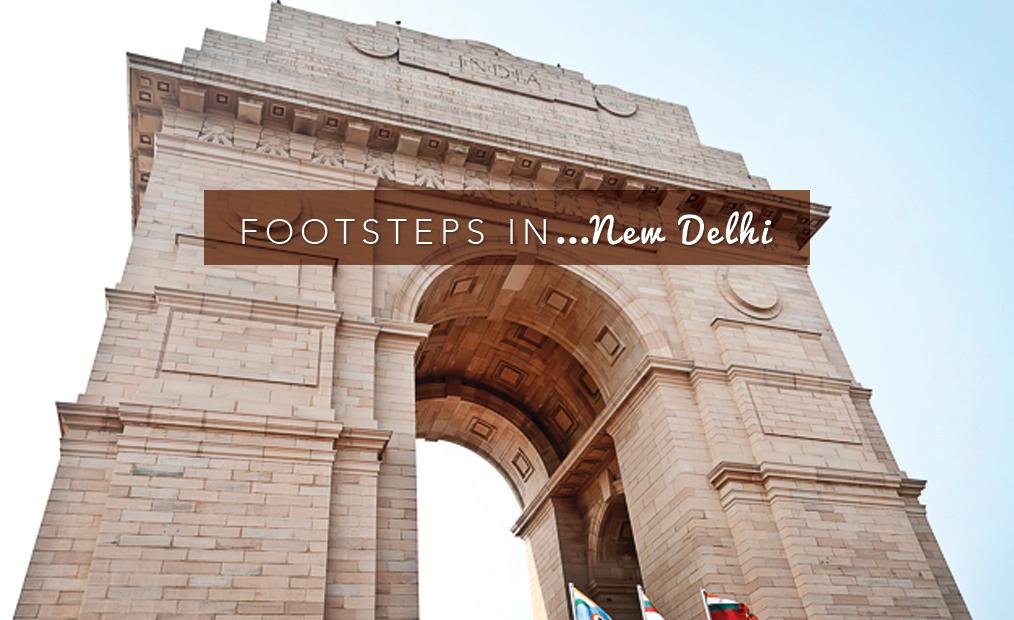 Footsteps in… New Delhi