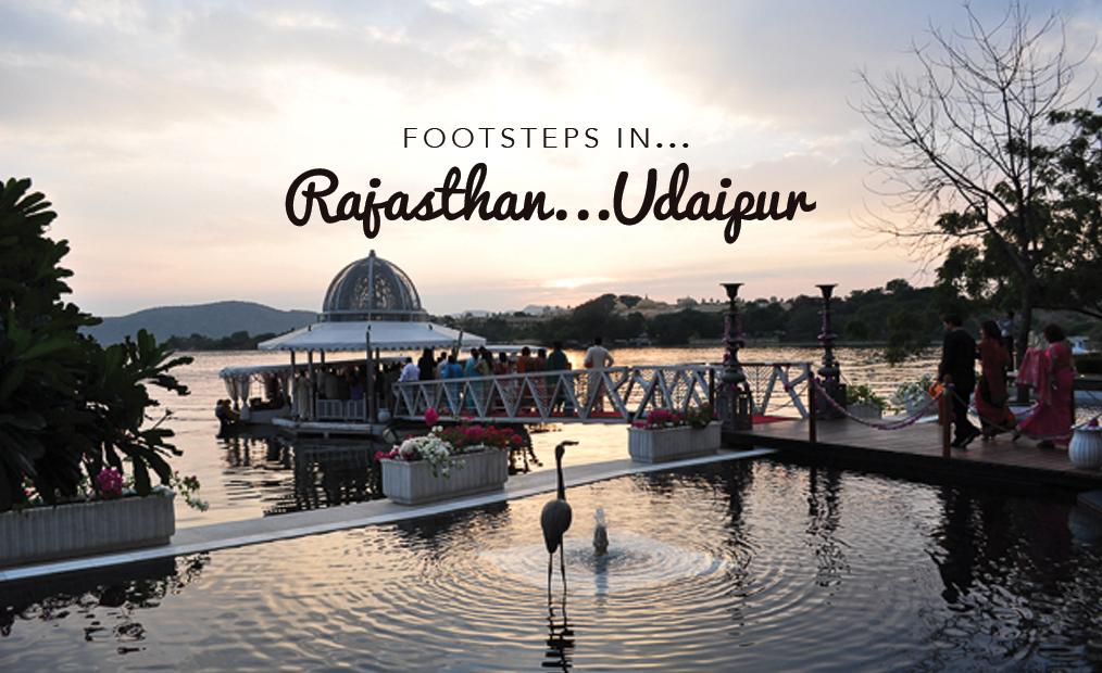 FOOTSTEPS IN…RAJASTHAN…UDAIPUR
