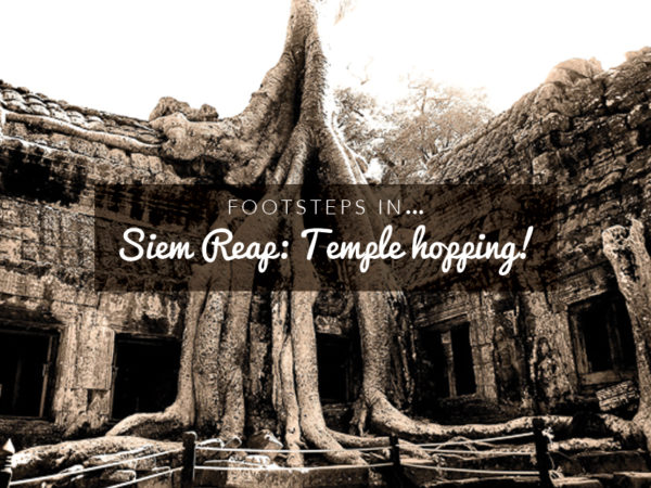 Footsteps in… Siem Reap: Temple hopping!