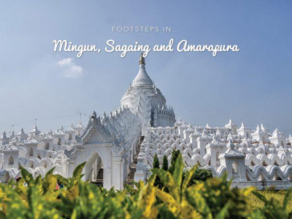 FOOTSTEPS…IN MINGUN, SAGAING AND AMARAPURA