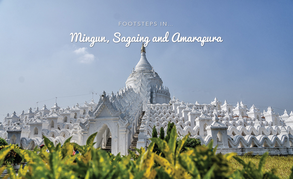 FOOTSTEPS…IN MINGUN, SAGAING AND AMARAPURA