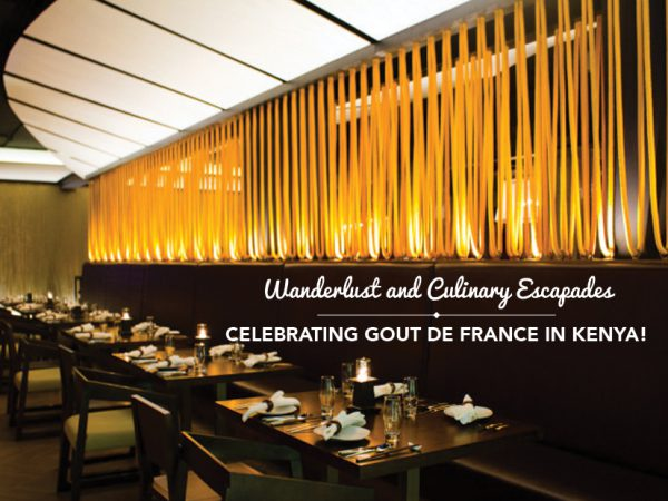 Wanderlust and Culinary Escapades – Celebrating Gout de France in Kenya!