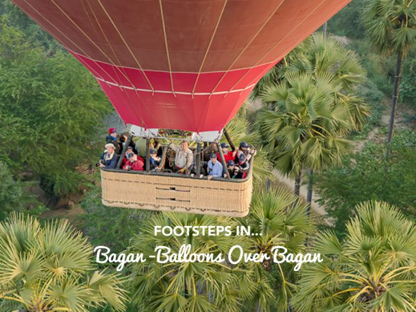 Footsteps in…Bagan -Balloons Over Bagan