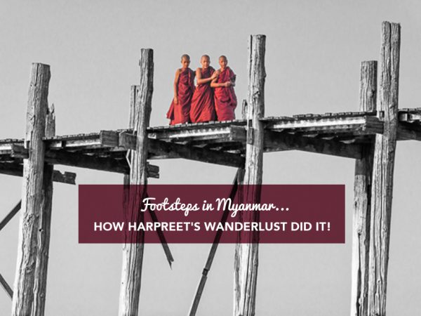 footsteps-in-myanmar-how-harpreets-wanderlust-did-it