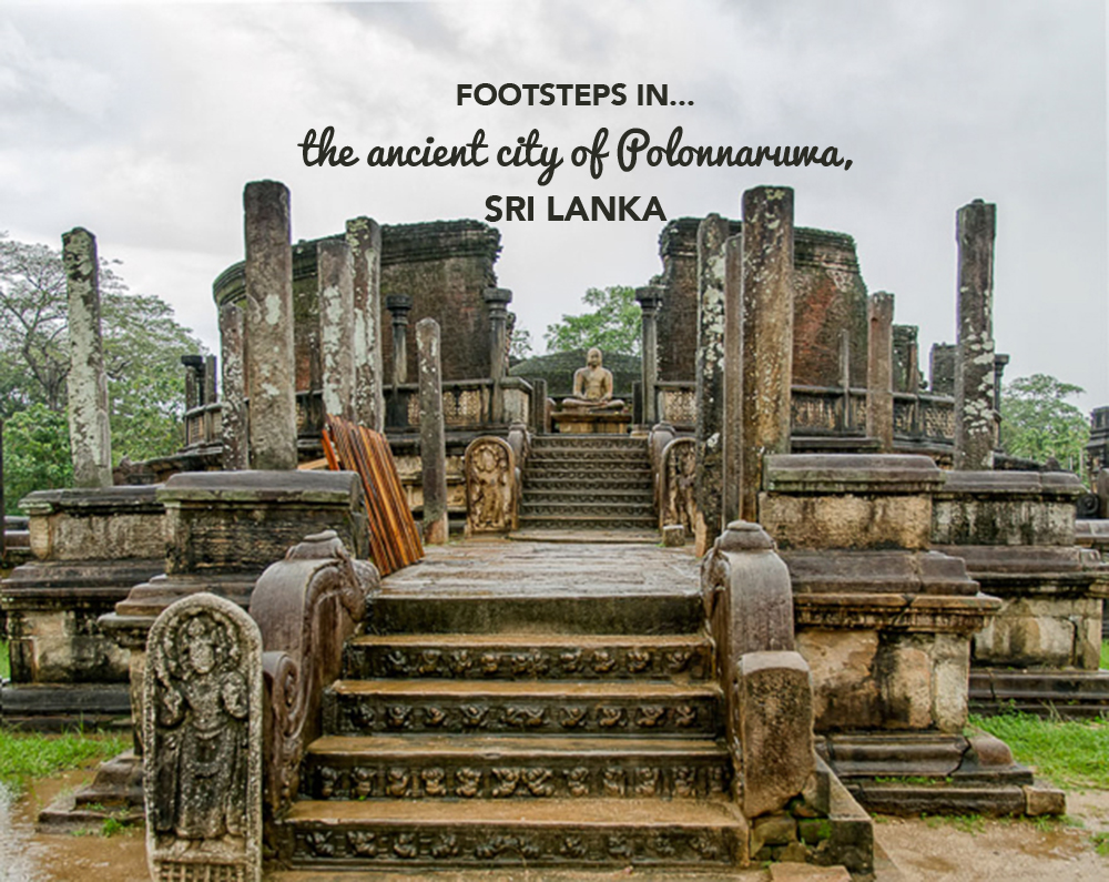 Footsteps in…the ancient city of Polonnaruwa, Sri Lanka