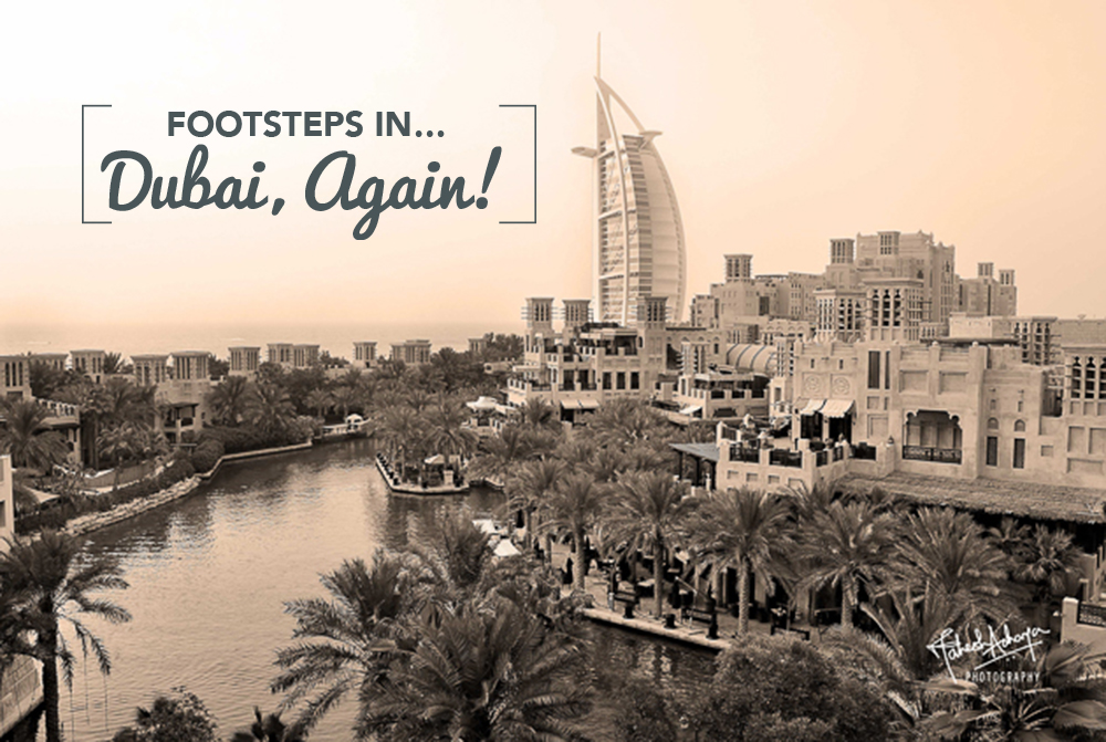 Footsteps in…Dubai, again!