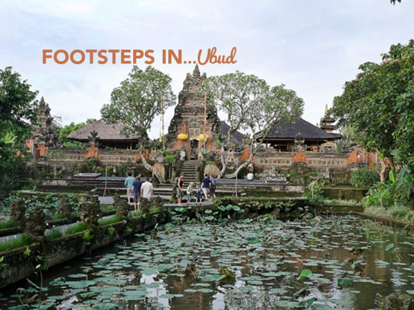 Footsteps in…Ubud