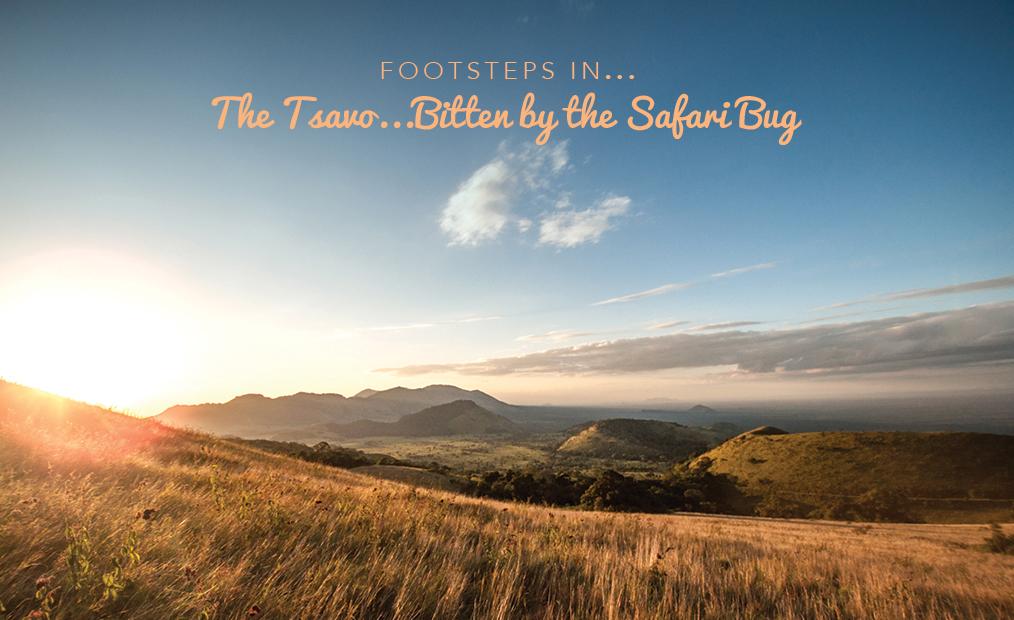Footsteps in Kenya…bitten by the Safari Bug in the Tsavo