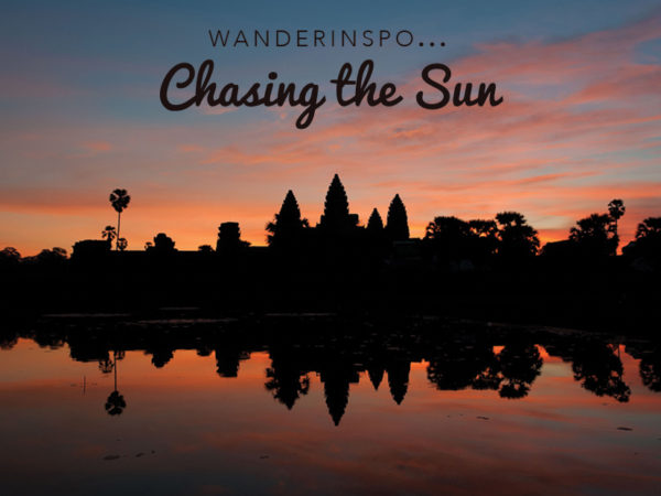 WanderInspo….Chasing the Sun