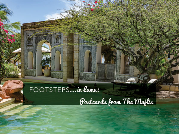 Footsteps in Lamu...Postcards from The Majlis