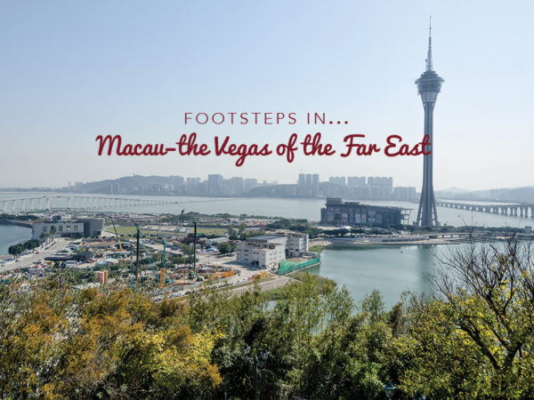 Footsteps in Macau...the Vegas of the Far East