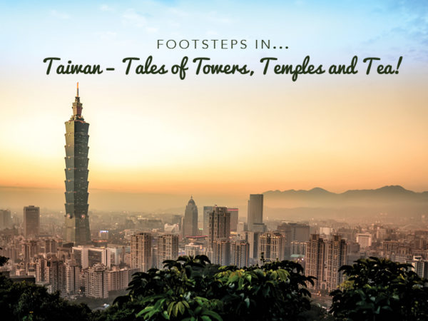 Footsteps in Taiwan...Tales of Towers, Temples and Tea
