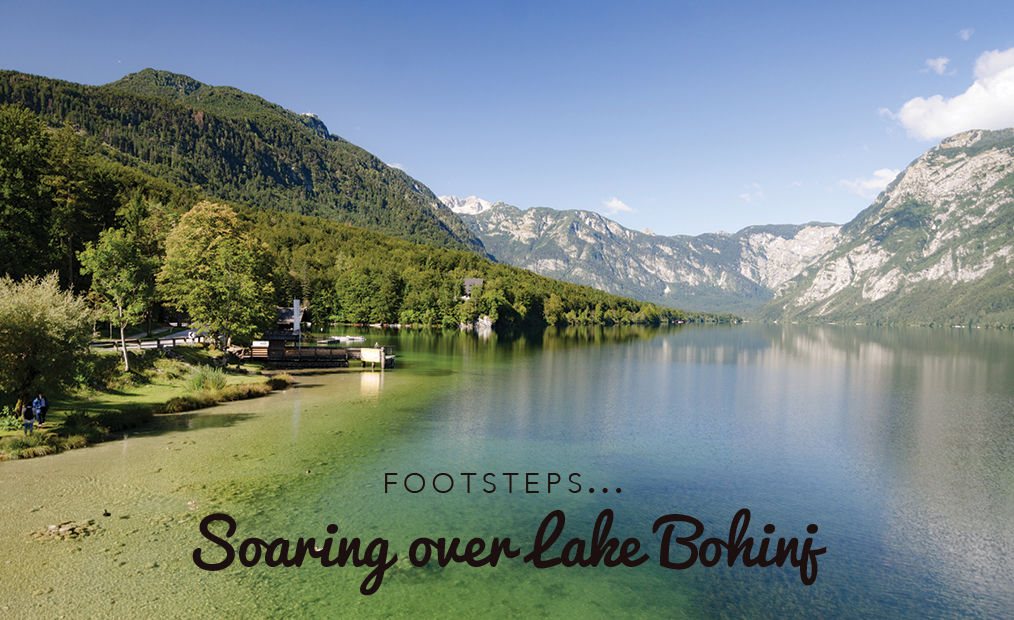 Footsteps…Soaring over Lake Bohinj