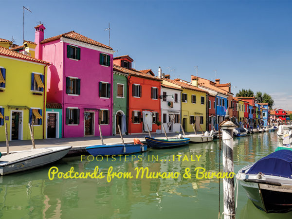 Footsteps in Italy….Postcards from Murano & Burano
