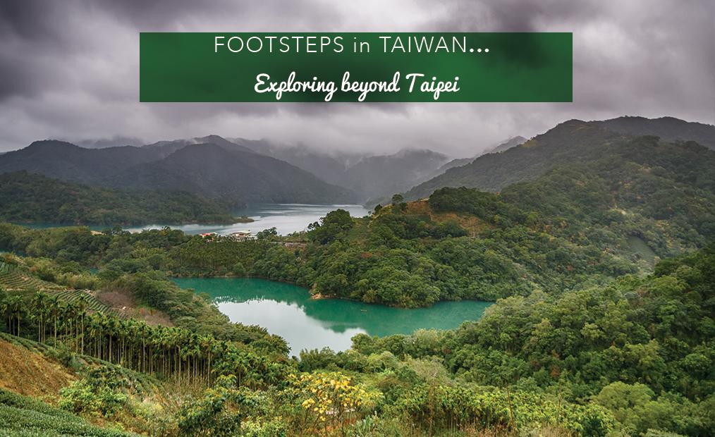 Footsteps in Taiwan…exploring beyond Taipei