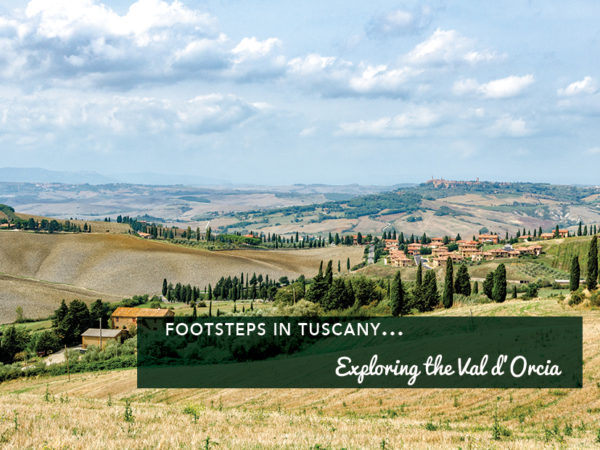 Footsteps in Tuscany…Exploring the Val D'Orcia