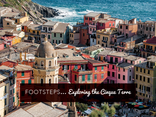 Footsteps…exploring the Cinque Terre
