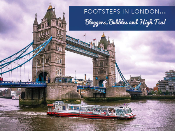 Footsteps in London: Bloggers, Bubbles and High Tea!