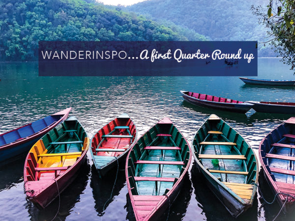 WanderInspo - A First Quarter Round Up