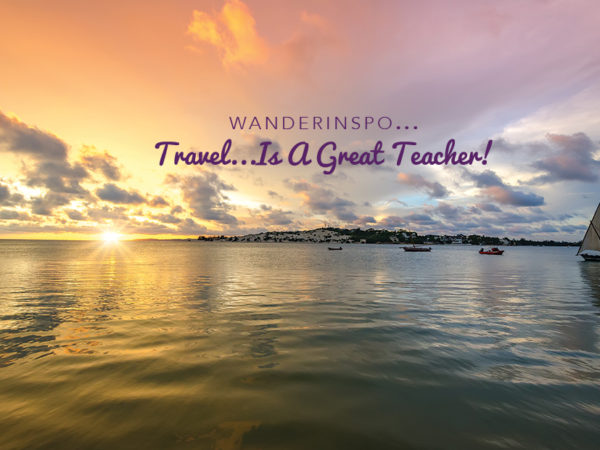 WanderInspo...Travel is a Great Teacher!