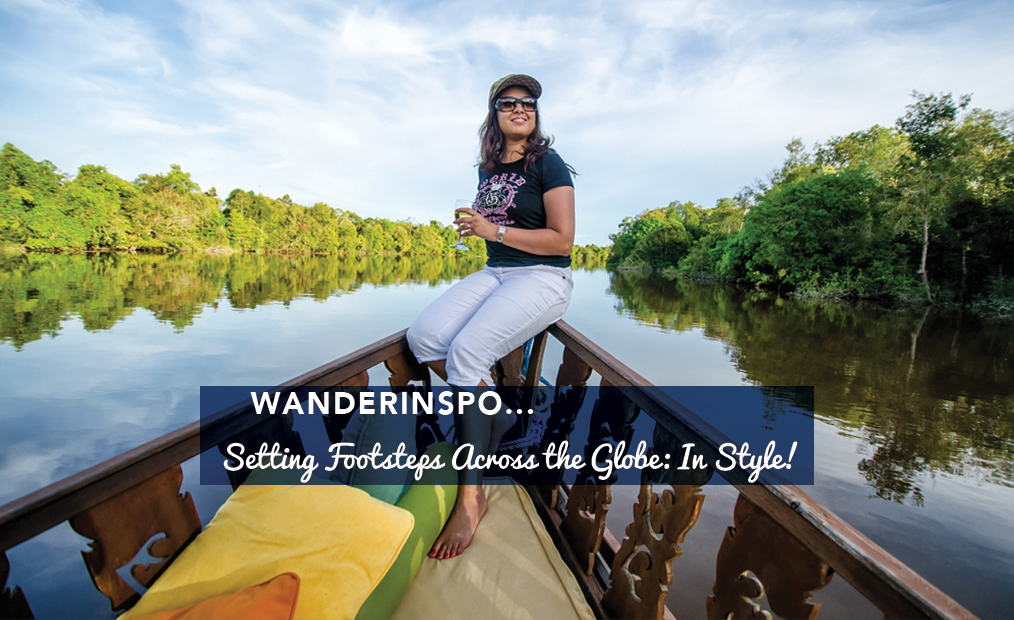 WanderInspo…Setting Footsteps Across The Globe: In Style!