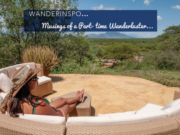 WanderInspo...Musings of a Part Time Wanderluster