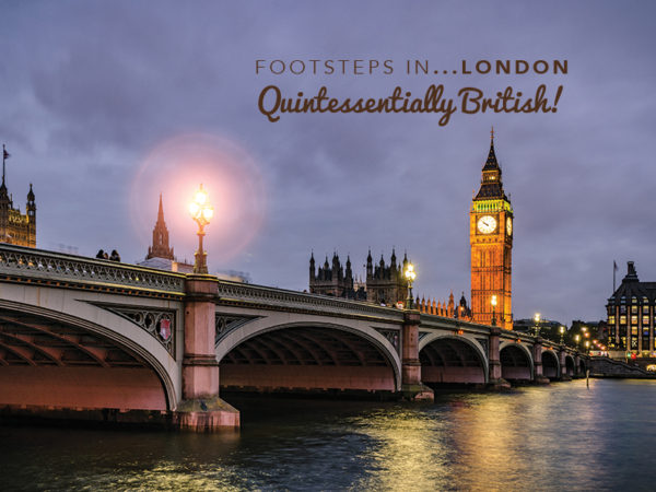 Footsteps in London…Quintessentially British!