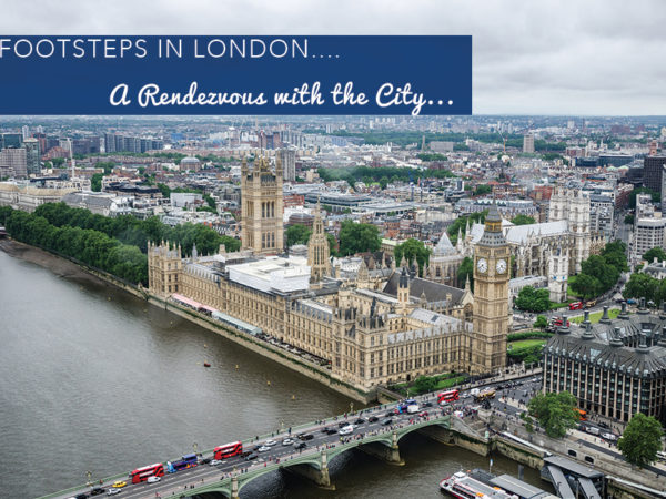Footsteps in London…A Rendezvous With the City…