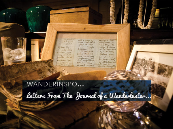 WanderInspo...Letters From The Journal Of A Wanderluster