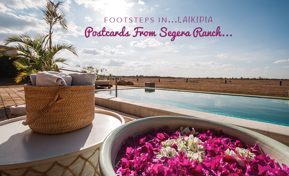Footsteps in Laikipia…Postcards From Segera Ranch